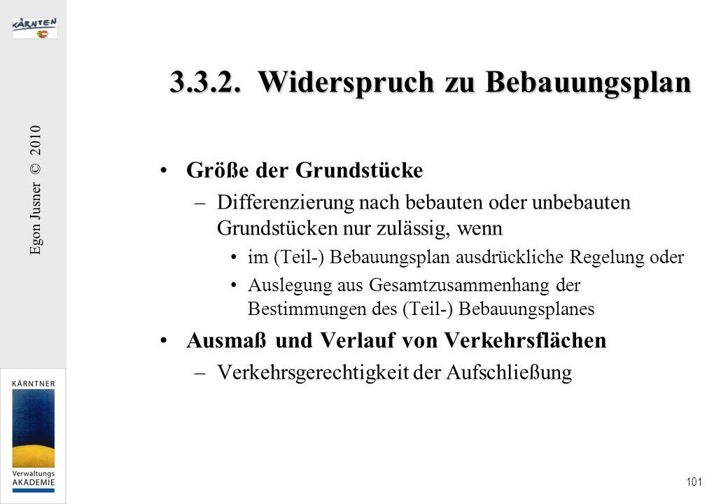 Egon Jusner © 2010 101 3.3.2. Widerspruch zu Bebauungsplan Größe der Grundstücke –Differenzierung nach bebauten oder unbebauten Grundstücken nur zuläs