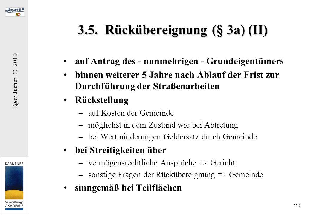 Egon Jusner © 2010 110 3.5. Rückübereignung (§ 3a) (II) auf Antrag des - nunmehrigen - Grundeigentümers binnen weiterer 5 Jahre nach Ablauf der Frist