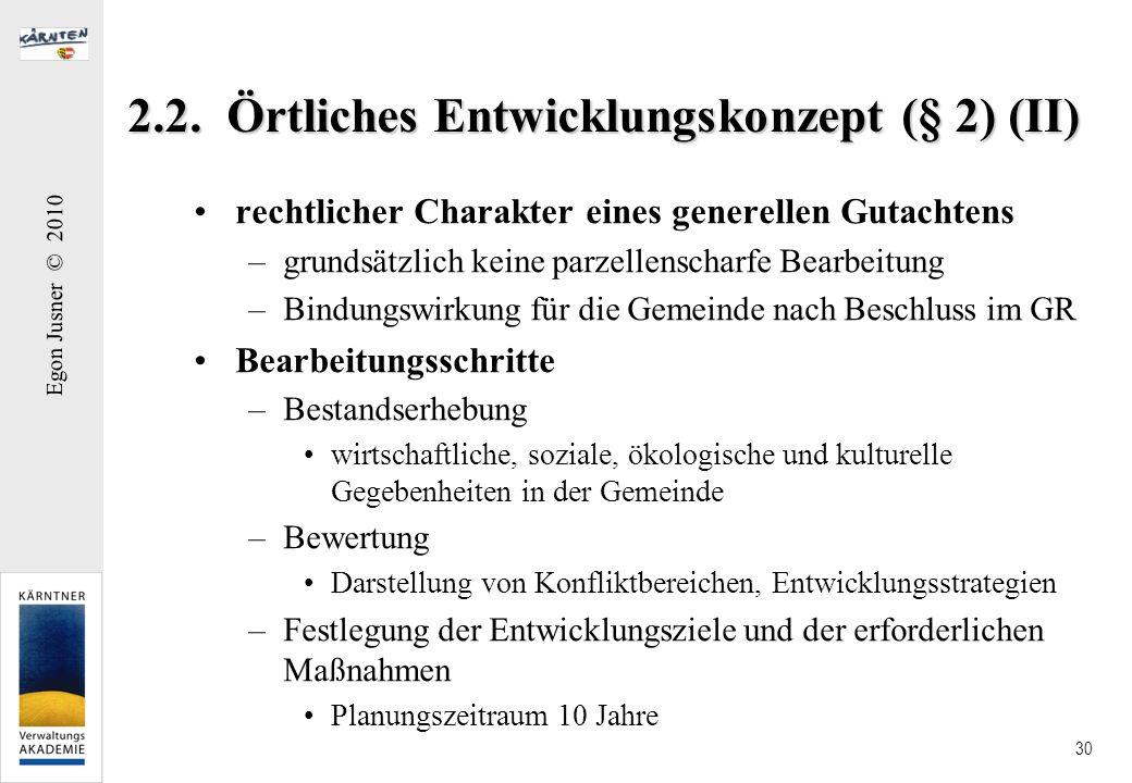 Egon Jusner © 2010 30 2.2. Örtliches Entwicklungskonzept (§ 2) (II) rechtlicher Charakter eines generellen Gutachtens –grundsätzlich keine parzellensc