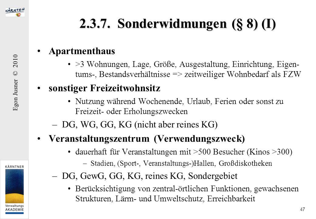 Egon Jusner © 2010 47 2.3.7. Sonderwidmungen (§ 8) (I) Apartmenthaus >3 Wohnungen, Lage, Größe, Ausgestaltung, Einrichtung, Eigen- tums-, Bestandsverh