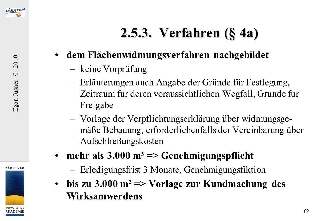 Egon Jusner © 2010 82 2.5.3. Verfahren (§ 4a) dem Flächenwidmungsverfahren nachgebildet –keine Vorprüfung –Erläuterungen auch Angabe der Gründe für Fe