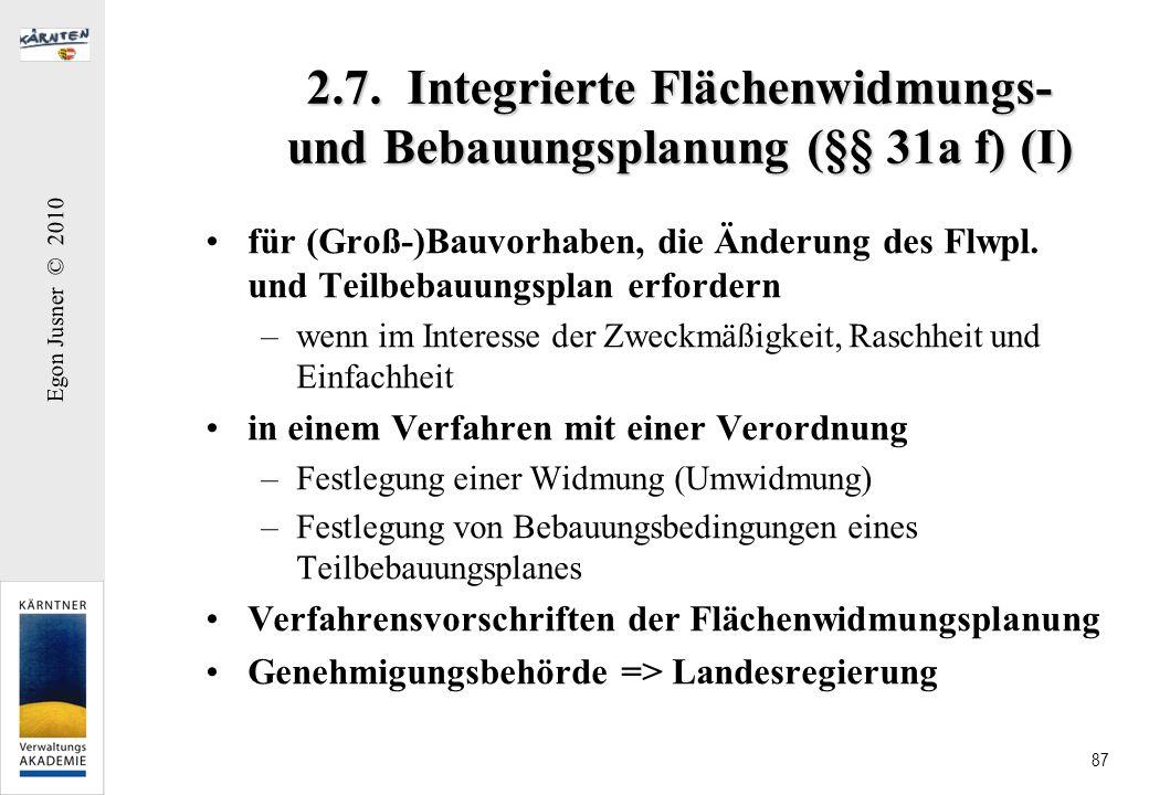 Egon Jusner © 2010 87 2.7. Integrierte Flächenwidmungs- und Bebauungsplanung (§§ 31a f) (I) für (Groß-)Bauvorhaben, die Änderung des Flwpl. und Teilbe