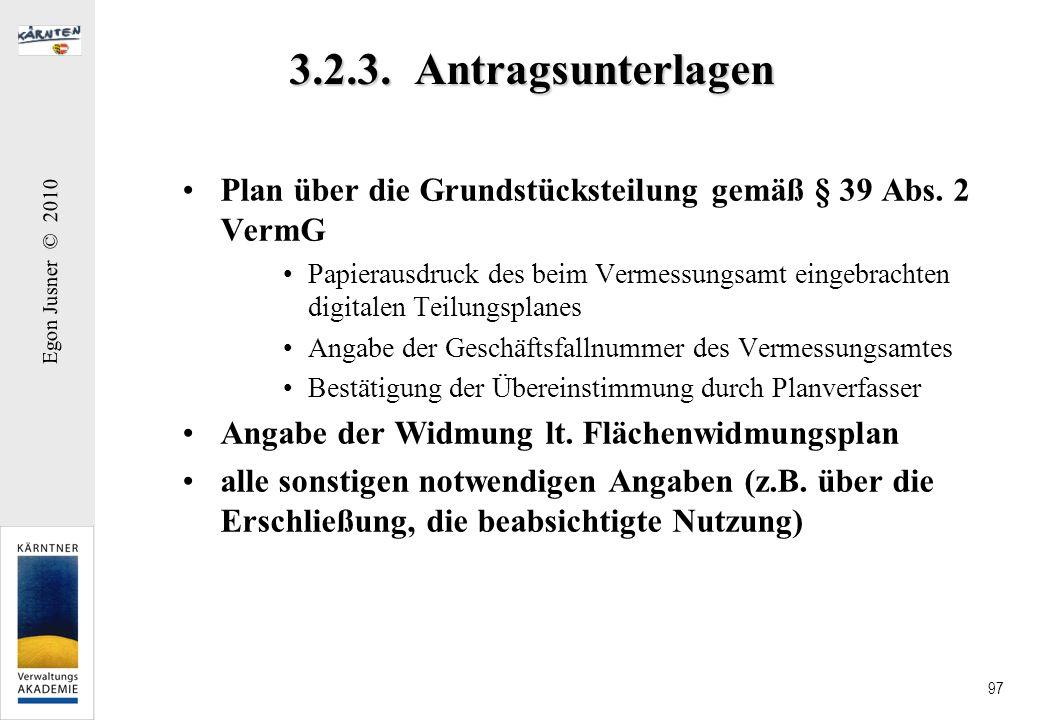 Egon Jusner © 2010 97 3.2.3. Antragsunterlagen Plan über die Grundstücksteilung gemäß § 39 Abs. 2 VermG Papierausdruck des beim Vermessungsamt eingebr