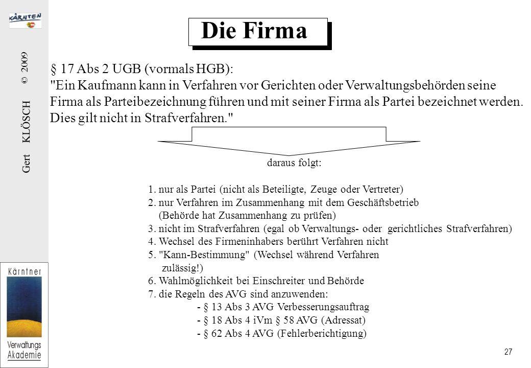 Gert KLÖSCH © 2009 27 Die Firma § 17 Abs 2 UGB (vormals HGB):