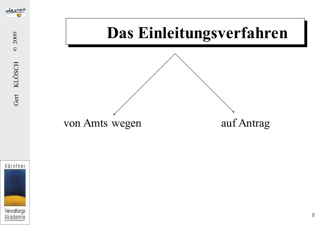 Gert KLÖSCH © 2009 8 Das Einleitungsverfahren von Amts wegen auf Antrag