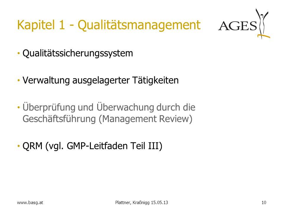www.basg.at10Plattner, Kraßnigg 15.05.13 Kapitel 1 - Qualitätsmanagement Qualitätssicherungssystem Verwaltung ausgelagerter Tätigkeiten Überprüfung un