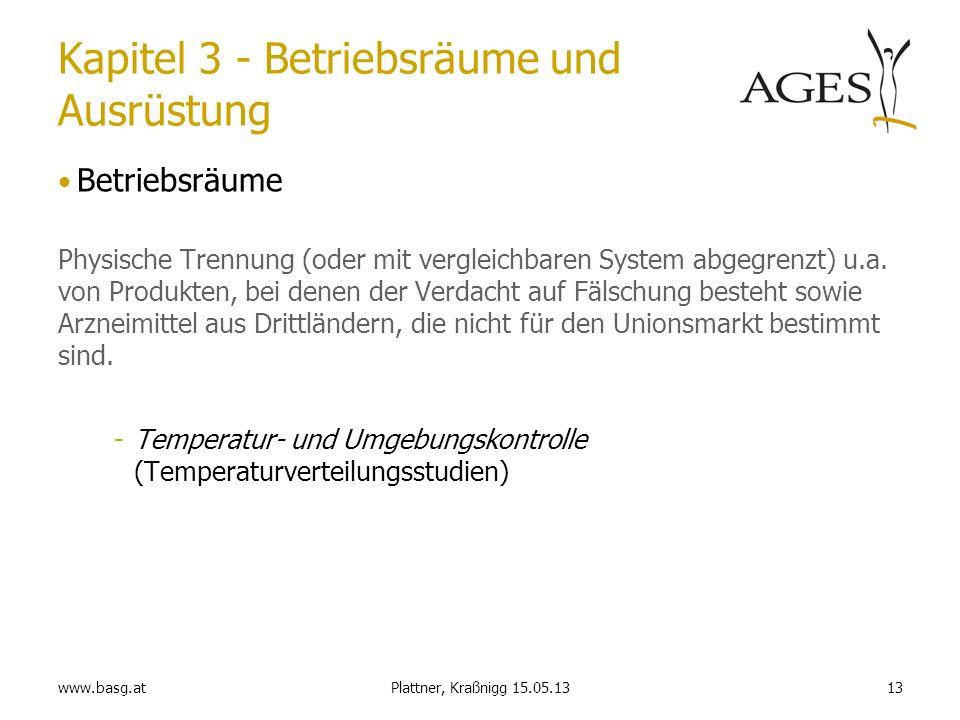 www.basg.at13Plattner, Kraßnigg 15.05.13 Kapitel 3 - Betriebsräume und Ausrüstung Betriebsräume Physische Trennung (oder mit vergleichbaren System abg