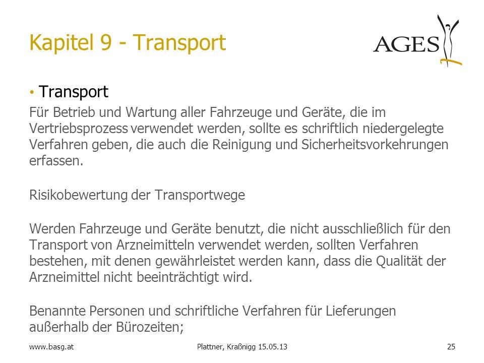 www.basg.at25Plattner, Kraßnigg 15.05.13 Kapitel 9 - Transport Transport Für Betrieb und Wartung aller Fahrzeuge und Geräte, die im Vertriebsprozess v