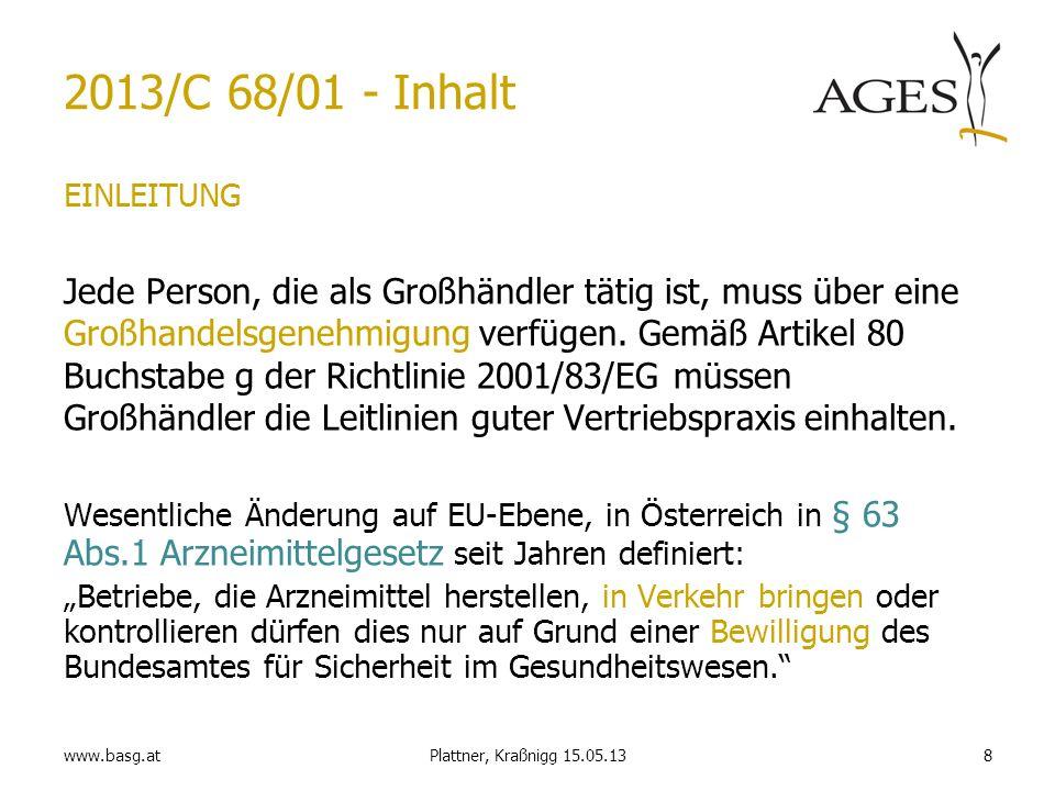 www.basg.at 2013/C 68/01 - Inhalt EINLEITUNG Jede Person, die als Großhändler tätig ist, muss über eine Großhandelsgenehmigung verfügen. Gemäß Artikel