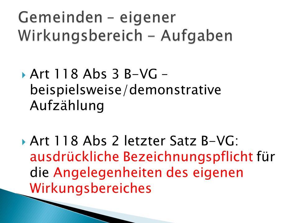 Art 118 Abs 3 B-VG – beispielsweise/demonstrative Aufzählung Art 118 Abs 2 letzter Satz B-VG: ausdrückliche Bezeichnungspflicht für die Angelegenheite