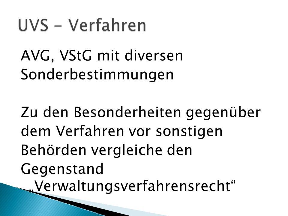 AVG, VStG mit diversen Sonderbestimmungen Zu den Besonderheiten gegenüber dem Verfahren vor sonstigen Behörden vergleiche den Gegenstand Verwaltungsve