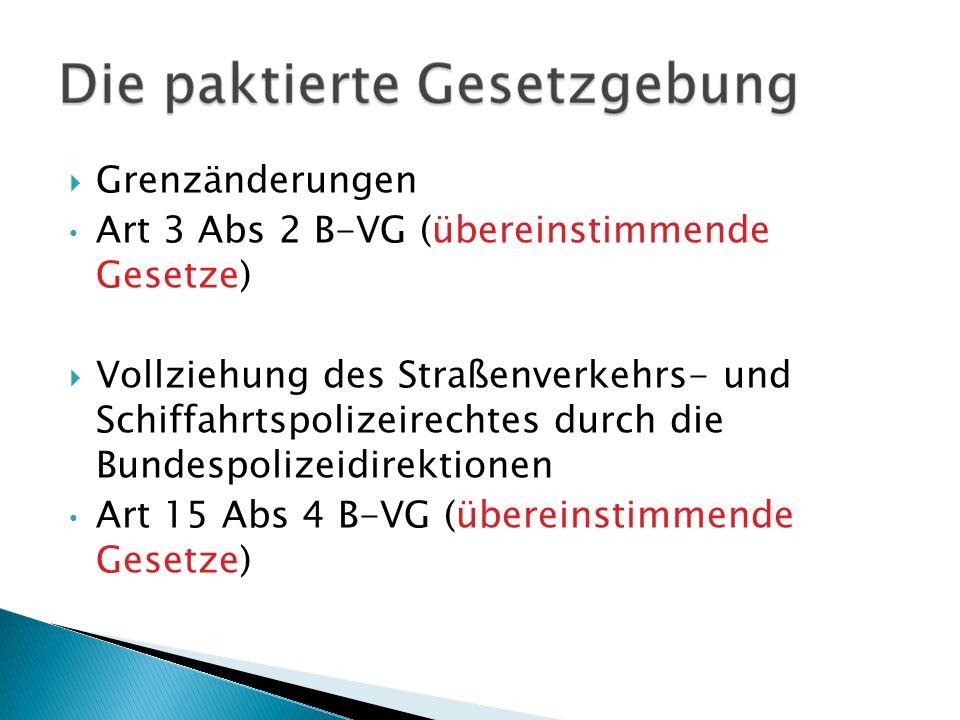 Grenzänderungen Art 3 Abs 2 B-VG (übereinstimmende Gesetze) Vollziehung des Straßenverkehrs- und Schiffahrtspolizeirechtes durch die Bundespolizeidire