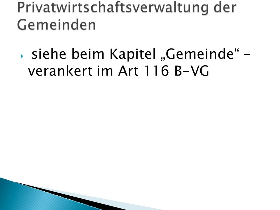 siehe beim Kapitel Gemeinde – verankert im Art 116 B-VG