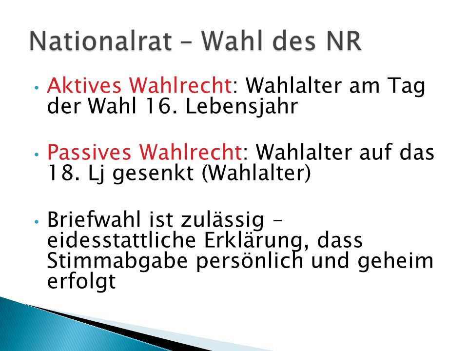 Aktives Wahlrecht: Wahlalter am Tag der Wahl 16.