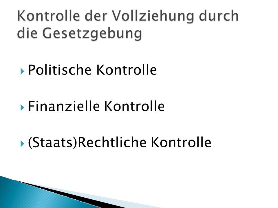 Politische Kontrolle Finanzielle Kontrolle (Staats)Rechtliche Kontrolle
