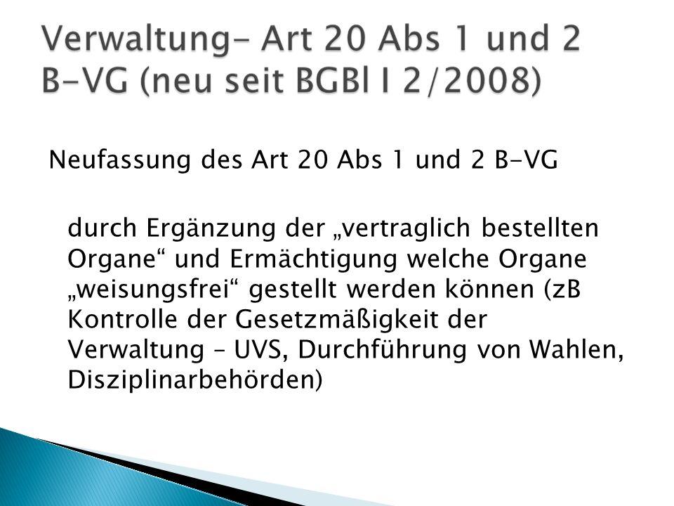 Neufassung des Art 20 Abs 1 und 2 B-VG durch Ergänzung der vertraglich bestellten Organe und Ermächtigung welche Organe weisungsfrei gestellt werden k