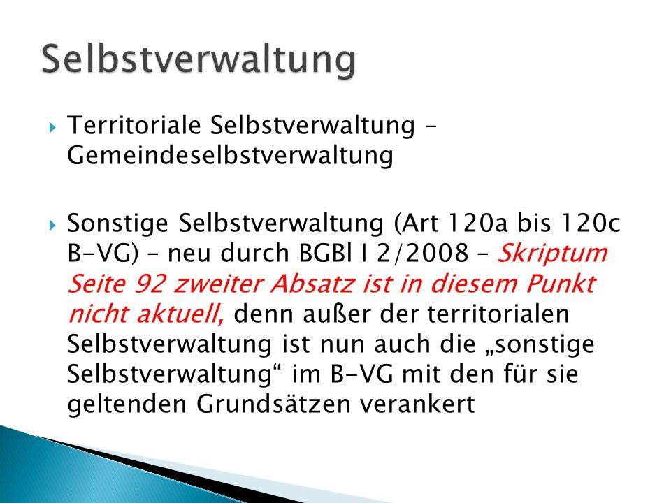 Territoriale Selbstverwaltung – Gemeindeselbstverwaltung Sonstige Selbstverwaltung (Art 120a bis 120c B-VG) – neu durch BGBl I 2/2008 – Skriptum Seite