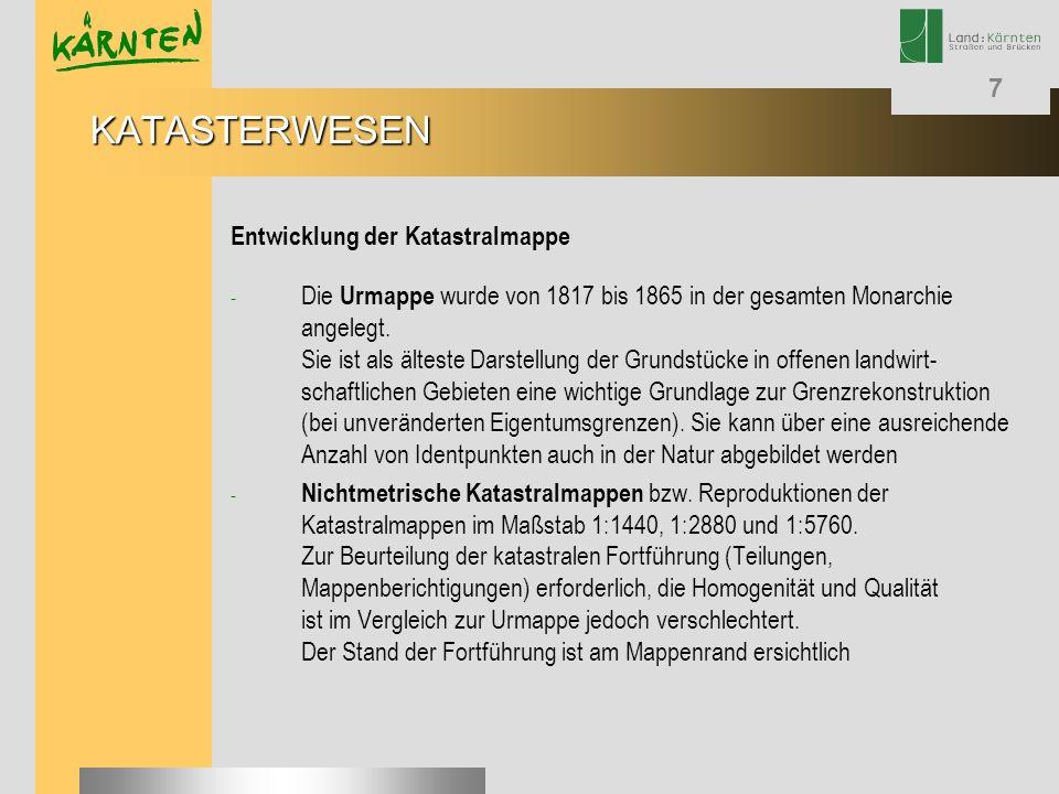 7 Entwicklung der Katastralmappe - Die Urmappe wurde von 1817 bis 1865 in der gesamten Monarchie angelegt. Sie ist als älteste Darstellung der Grundst