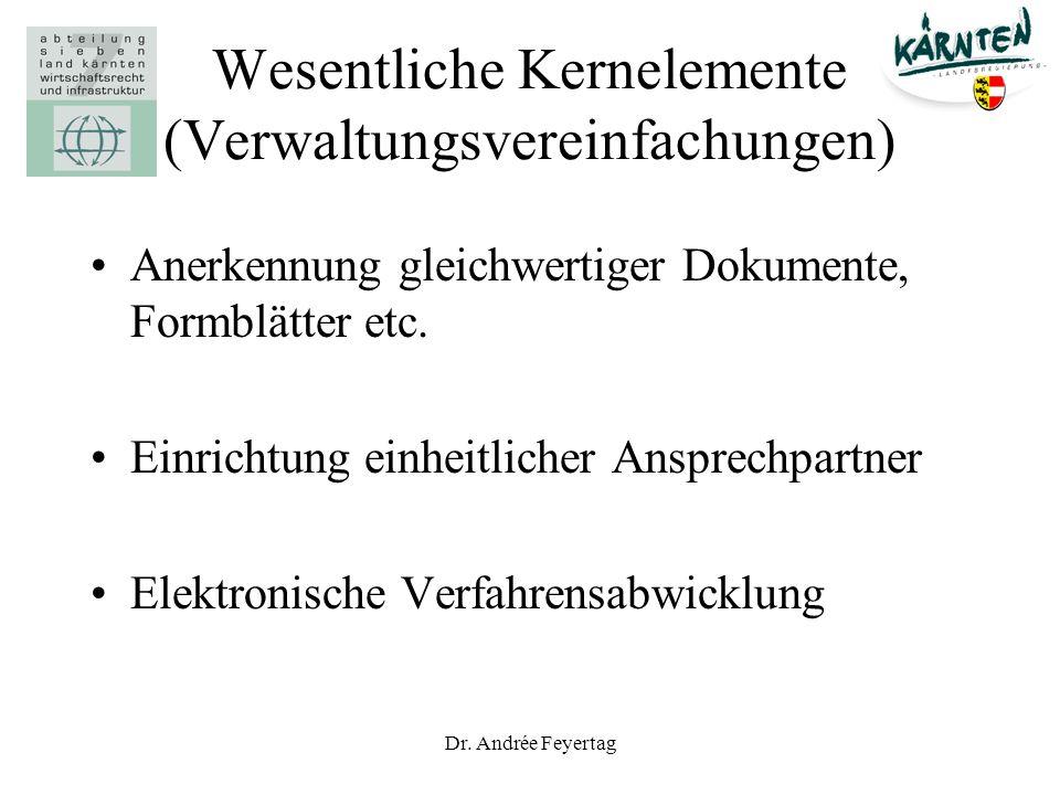 Dr. Andrée Feyertag Wesentliche Kernelemente (Verwaltungsvereinfachungen) Anerkennung gleichwertiger Dokumente, Formblätter etc. Einrichtung einheitli