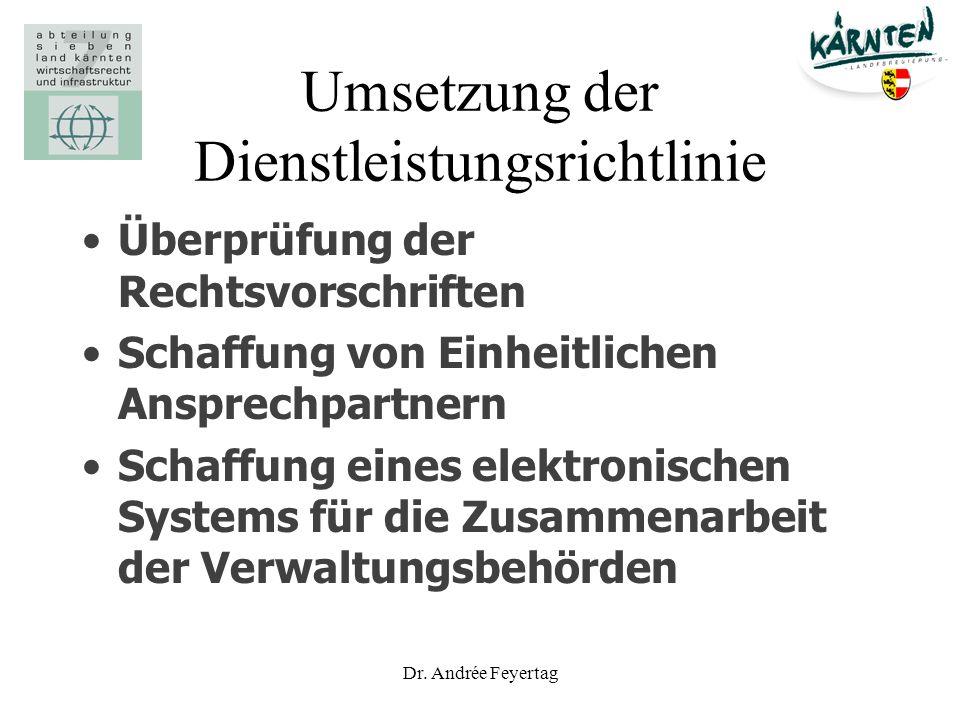 Dr. Andrée Feyertag Umsetzung der Dienstleistungsrichtlinie Überprüfung der Rechtsvorschriften Schaffung von Einheitlichen Ansprechpartnern Schaffung