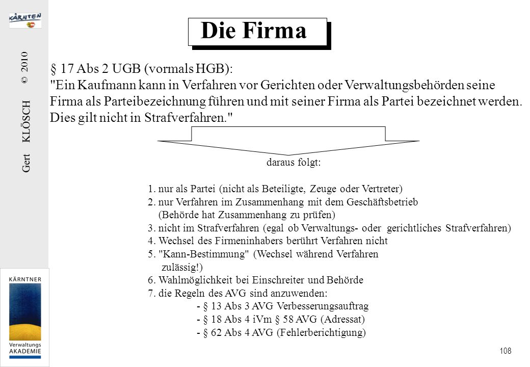 Gert KLÖSCH © 2010 108 Die Firma § 17 Abs 2 UGB (vormals HGB):