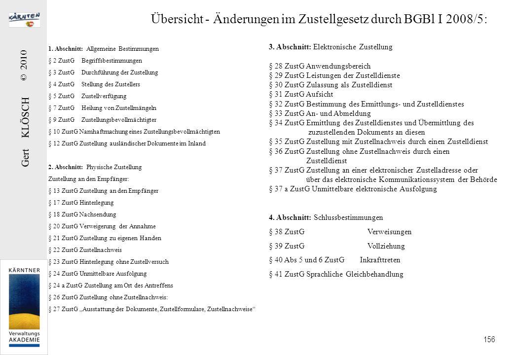 Gert KLÖSCH © 2010 156 Übersicht - Änderungen im Zustellgesetz durch BGBl I 2008/5: 1. Abschnitt: Allgemeine Bestimmungen § 2 ZustG Begriffsbestimmung