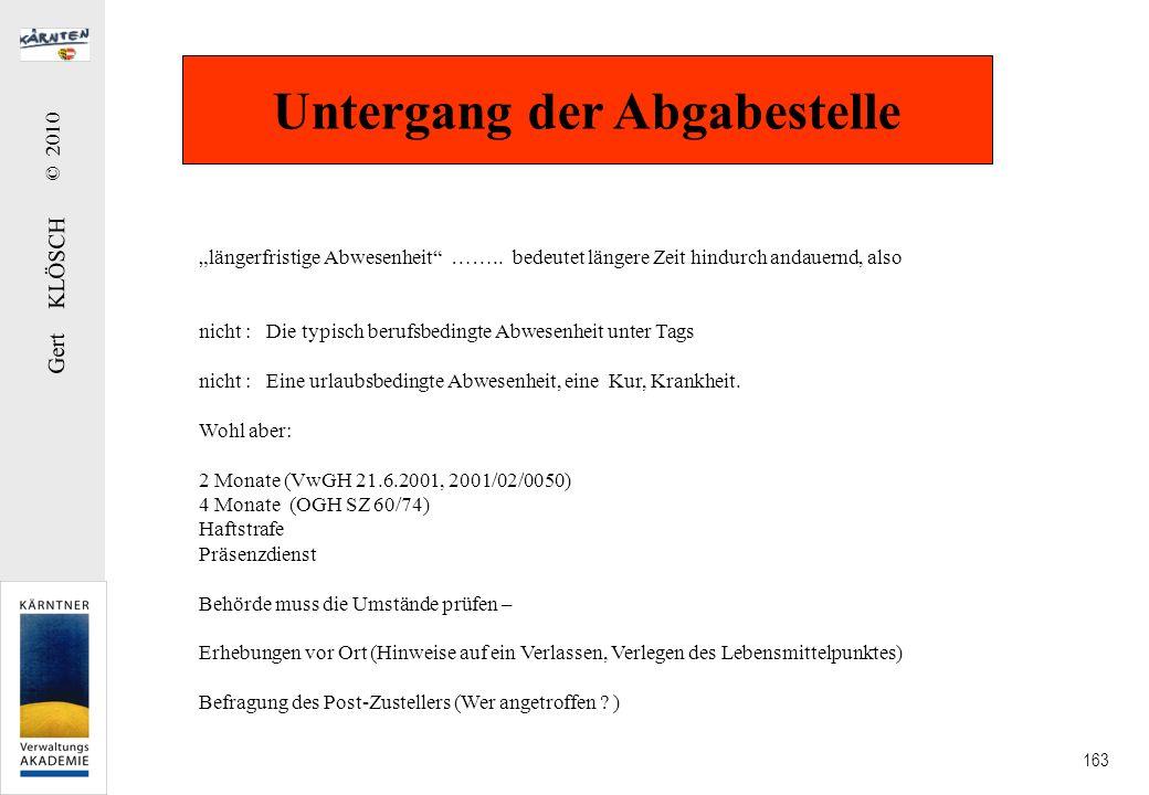 Gert KLÖSCH © 2010 163 Untergang der Abgabestelle längerfristige Abwesenheit …….. bedeutet längere Zeit hindurch andauernd, also nicht : Die typisch b
