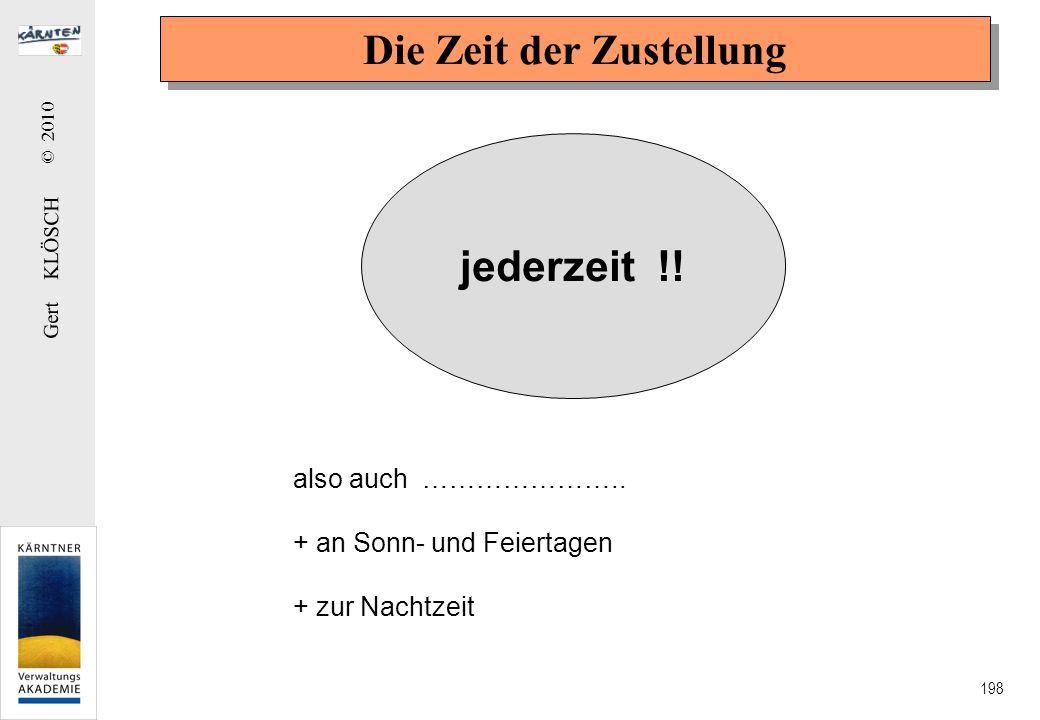 Gert KLÖSCH © 2010 198 Die Zeit der Zustellung jederzeit !! also auch ………………….. + an Sonn- und Feiertagen + zur Nachtzeit