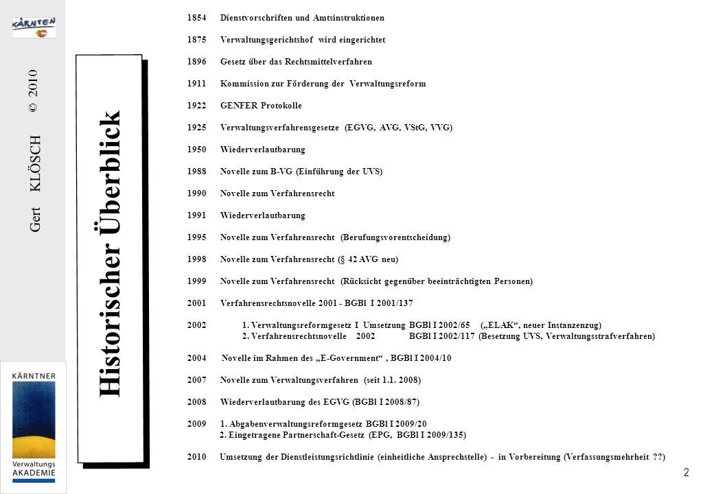 Gert KLÖSCH © 2010 2 Historischer Überblick 1854Dienstvorschriften und Amtsinstruktionen 1875Verwaltungsgerichtshof wird eingerichtet 1896Gesetz über