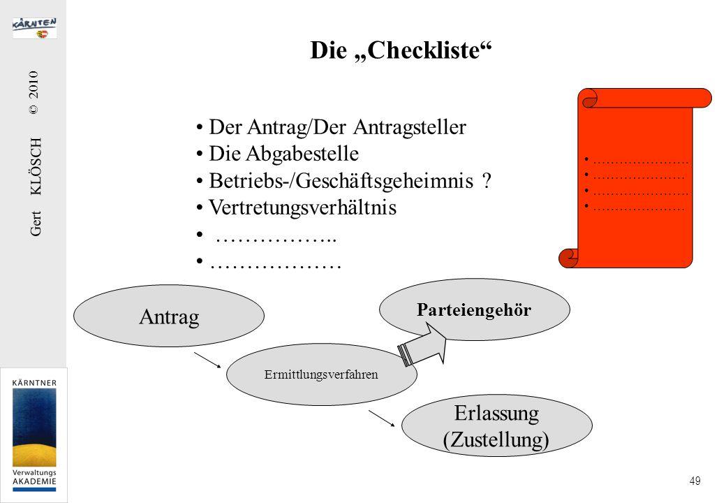 Gert KLÖSCH © 2010 49 Die Checkliste Der Antrag/Der Antragsteller Die Abgabestelle Betriebs-/Geschäftsgeheimnis ? Vertretungsverhältnis …………….. ………………