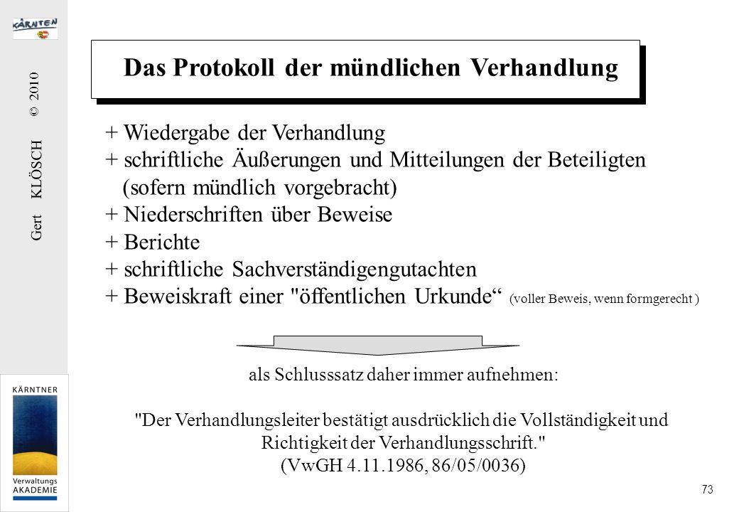 Gert KLÖSCH © 2010 73 Das Protokoll der mündlichen Verhandlung + Wiedergabe der Verhandlung + schriftliche Äußerungen und Mitteilungen der Beteiligten