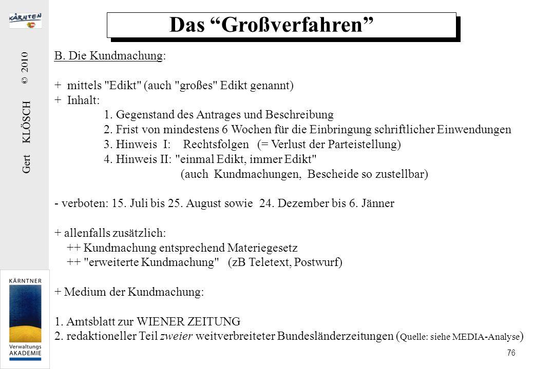 Gert KLÖSCH © 2010 76 Das Großverfahren B. Die Kundmachung: + mittels