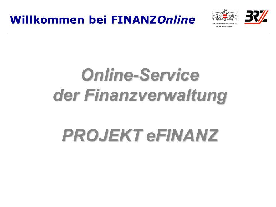 Online-Service der Finanzverwaltung PROJEKT eFINANZ Willkommen bei FINANZOnline