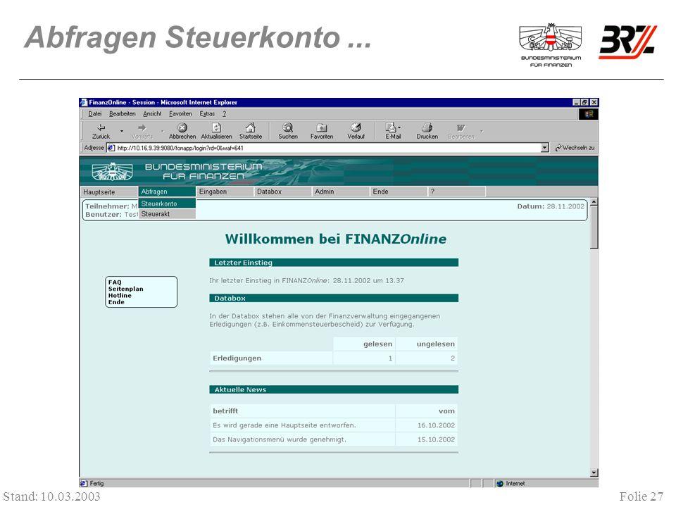Folie 27 Stand: 10.03.2003 Abfragen Steuerkonto...