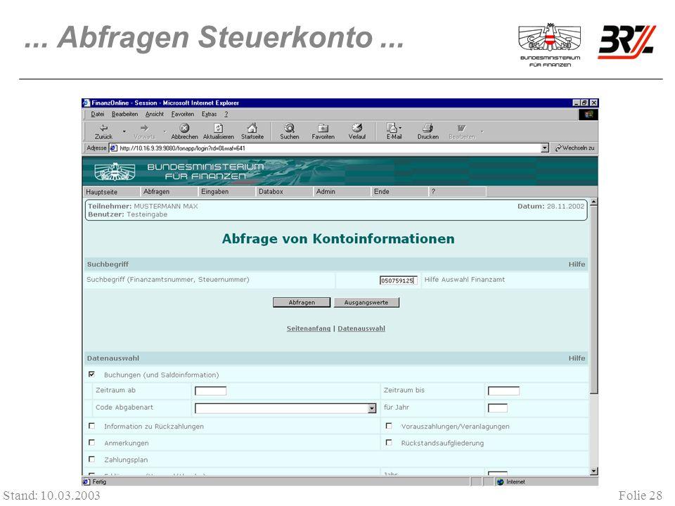 Folie 28 Stand: 10.03.2003... Abfragen Steuerkonto...
