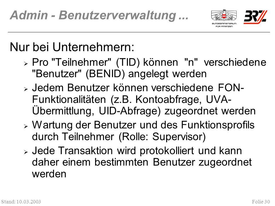 Folie 30 Stand: 10.03.2003 Admin - Benutzerverwaltung...