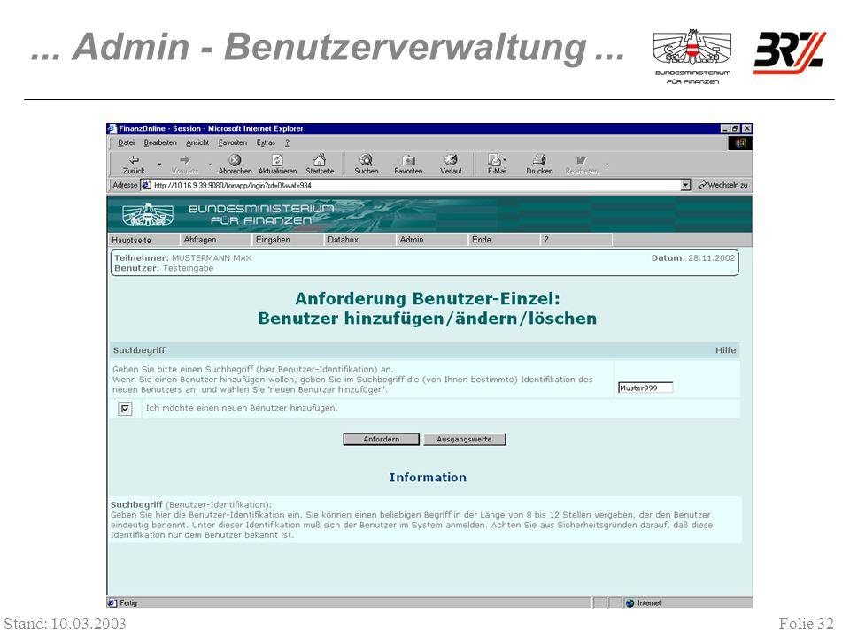 Folie 32 Stand: 10.03.2003... Admin - Benutzerverwaltung...