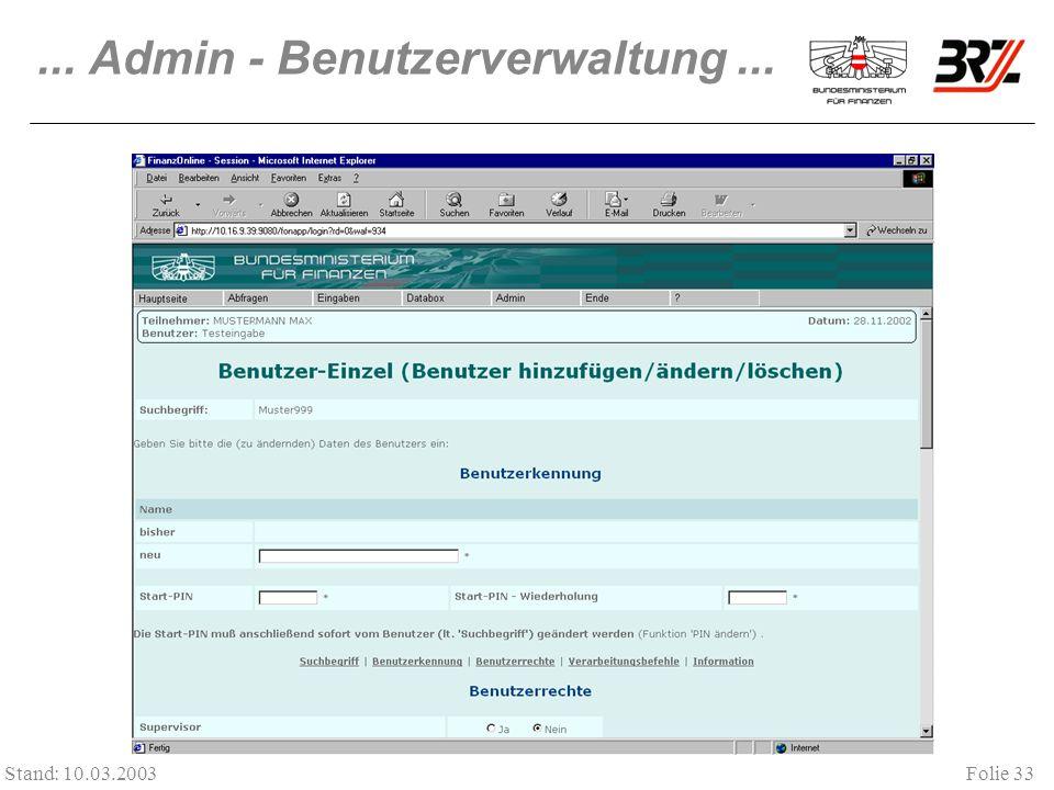 Folie 33 Stand: 10.03.2003... Admin - Benutzerverwaltung...