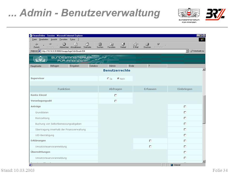 Folie 34 Stand: 10.03.2003... Admin - Benutzerverwaltung