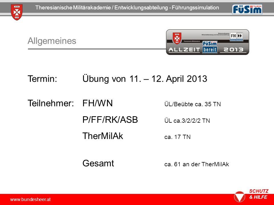 www.bundesheer.at SCHUTZ & HILFE www.bundesheer.at SCHUTZ & HILFE Allgemeines Termin: Übung von 11.