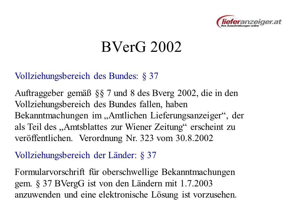 BVerG 2002 Vollziehungsbereich des Bundes: § 37 Auftraggeber gemäß §§ 7 und 8 des Bverg 2002, die in den Vollziehungsbereich des Bundes fallen, haben