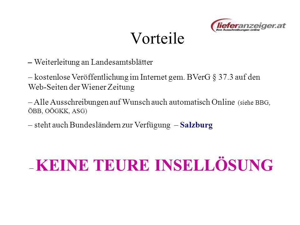 Vorteile – Weiterleitung an Landesamtsblätter – kostenlose Veröffentlichung im Internet gem. BVerG § 37.3 auf den Web-Seiten der Wiener Zeitung – Alle