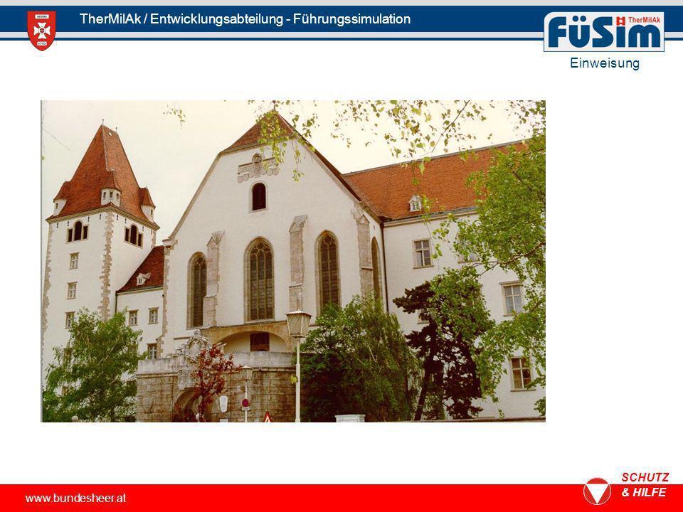 www.bundesheer.at SCHUTZ & HILFE TherMilAk / Entwicklungsabteilung - Führungssimulation Einweisung
