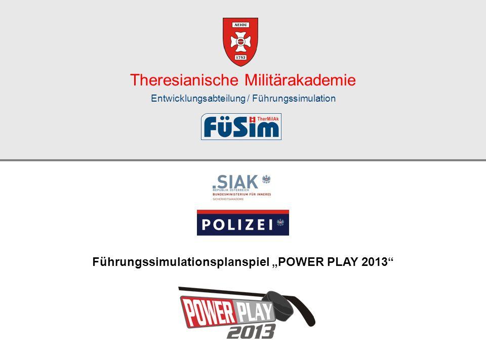 Theresianische Militärakademie Entwicklungsabteilung / Führungssimulation Führungssimulationsplanspiel POWER PLAY 2013