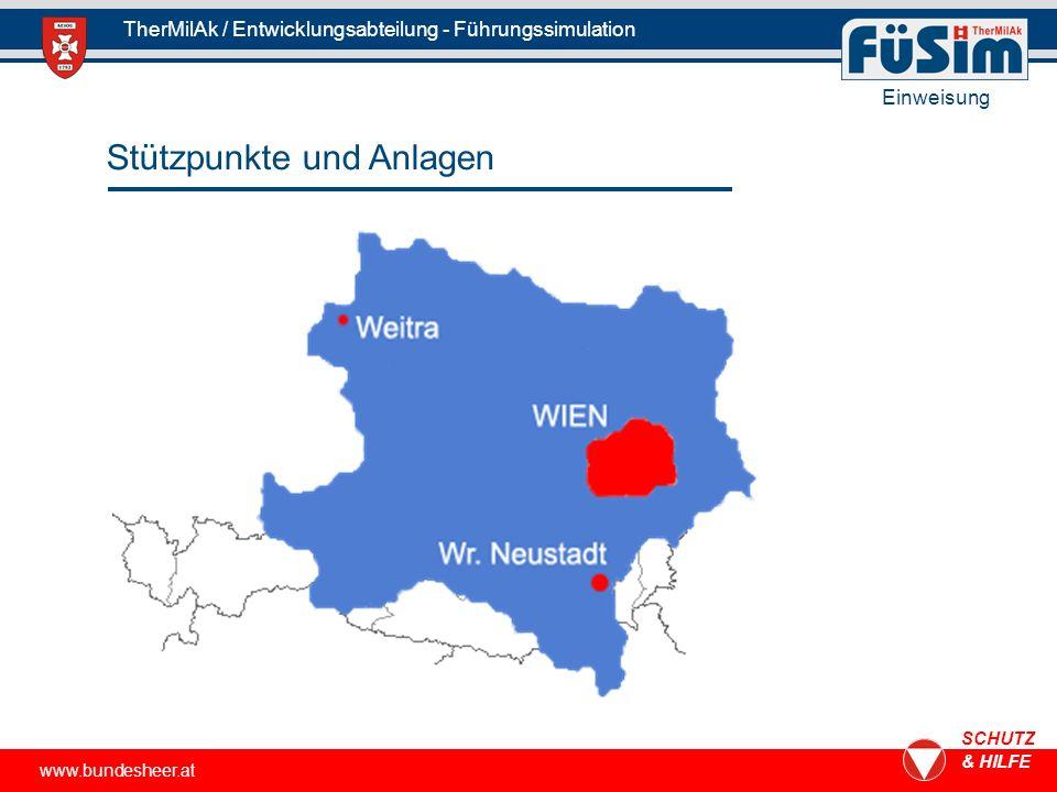 www.bundesheer.at SCHUTZ & HILFE TherMilAk / Entwicklungsabteilung - Führungssimulation Einweisung Stützpunkte und Anlagen