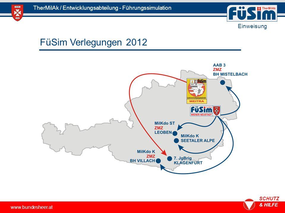 www.bundesheer.at SCHUTZ & HILFE TherMilAk / Entwicklungsabteilung - Führungssimulation Einweisung FüSim Verlegungen 2012
