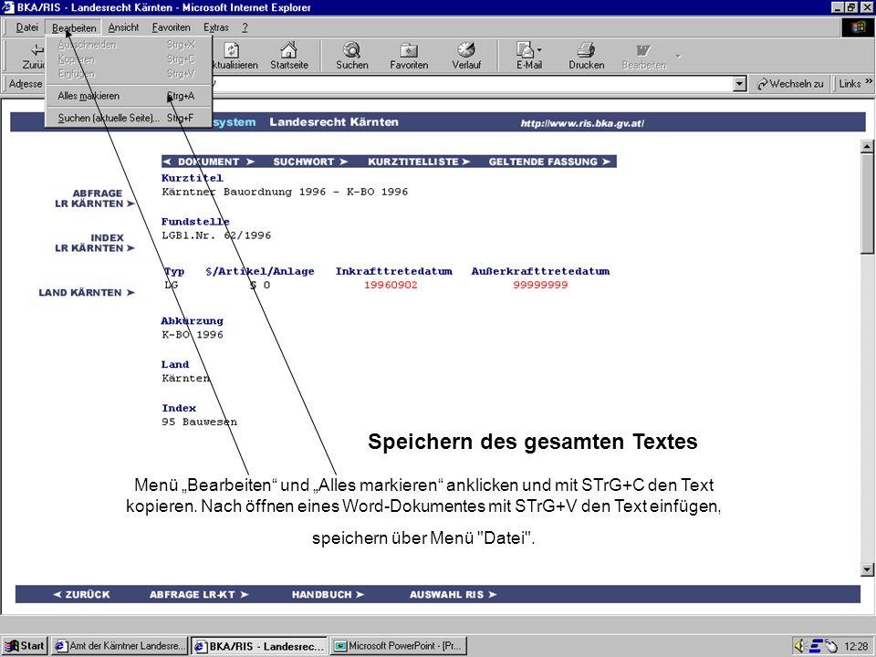 Speichern des gesamten Textes Menü Bearbeiten und Alles markieren anklicken und mit STrG+C den Text kopieren. Nach öffnen eines Word-Dokumentes mit ST