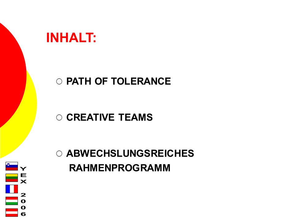 INHALT: PATH OF TOLERANCE CREATIVE TEAMS ABWECHSLUNGSREICHES RAHMENPROGRAMM