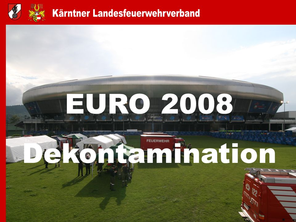 EURO 2008 Dekontamination