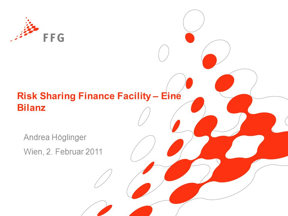 Risk Sharing Finance Facility – Eine Bilanz Andrea Höglinger Wien, 2. Februar 2011